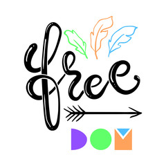 Freedom hand drawn lettering emblem, magical, heart, arrows, hand logo, boho, tattoo. Decor elements, print for cards, posters, t-shirts, other clothes and more. Isolated objects