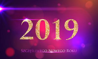 (Szczęśliwego Nowego Roku 2019) New Years 2019. Happy New Year greeting card.