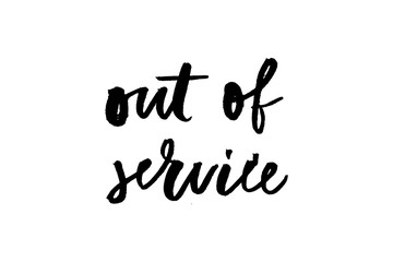 slogan Out of Service phrase graphic vector Print Fashion lettering calligraphy