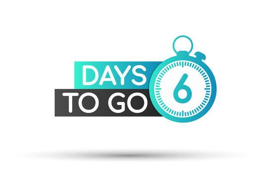 Six days to go. Flat icon. Vector typographic design. Vector illustration.