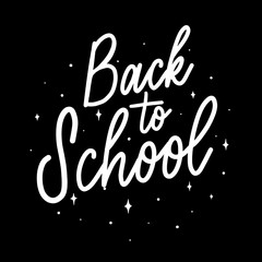 Back to school  -  inscription hand lettering vector.Typography
