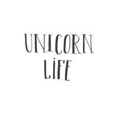 Hand drawn vector abstract graphic ink creative modern handwritten calligraphy lettering phase Unicorn Life isolated on white background