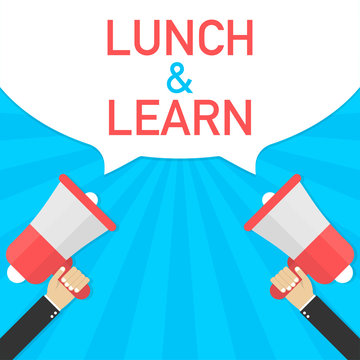 Hand Holding Megaphone with Lunch and learn. Vector illustration.