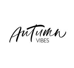 Autumn vibes card. Modern vector brush calligraphy. Ink illustration with hand-drawn lettering.