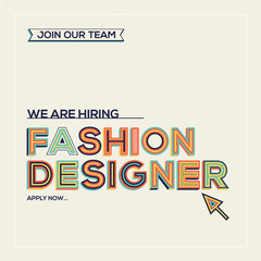 We are hiring fashion designer concept in modern typography. Recruiting concept. Join our team.