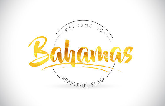Bahamas Welcome To Word Text with Handwritten Font and Golden Texture Design.
