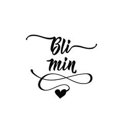 Swedish text: Be mine. lettering. calligraphy vector illustration. Valentine's Day vector design. Bli min