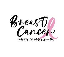 Breast Cancer awareness moth. Lettering for Breast Cancer awareness month. Ink illustration. Modern brush calligraphy. Isolated on white background.
