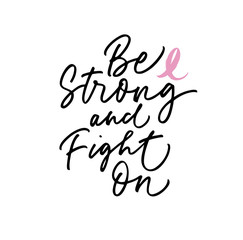 Be strong and fight on phrase. Modern brush calligraphy.