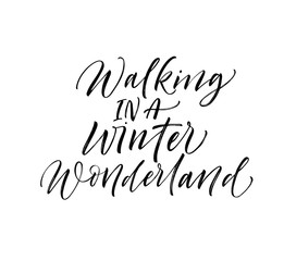 Walking in a winter wonderland card. Hand drawn vector modern calligraphy. Ink illustration. Happy holidays poster.