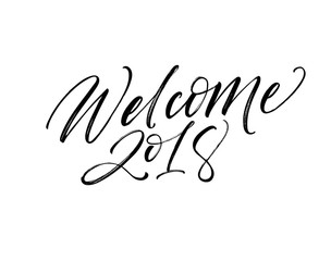 Welcome 2018 card. Hand drawn brush style modern calligraphy. Vector illustration of handwritten lettering.