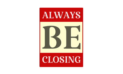 Always Be Closing - written on red card on white background