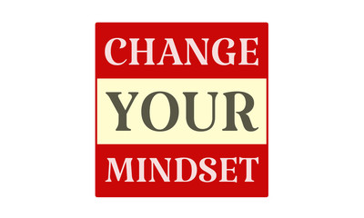 Change Your Mindset - written on red card on white background