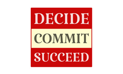 Decide Commit Succeed - written on red card on white background