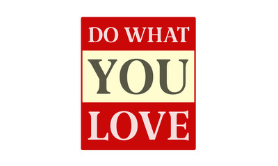 Do What You Love - written on red card on white background