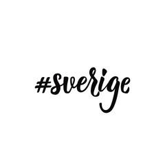 Swedish text: hashtag Sweden. Lettering. calligraphy vector illustration. sverige