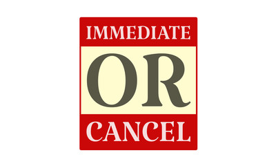 Immediate Or Cancel - written on red card on white background