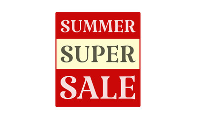 Summer Super Sale - written on red card on white background