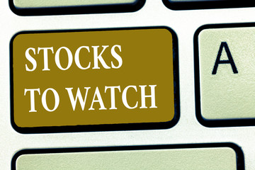Text sign showing Stocks To Watch. Conceptual photo being heavy broker and watch every increase decrease.