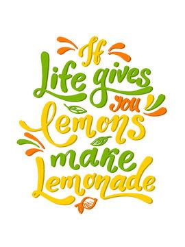 If life gives you lemons make lemonade. Handwritten motivation poster. Modern unique lettering. Vector illustration