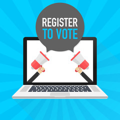 Laptop notebook computer screen. Hand holding megaphone. Register to vote text in speech bubble. Vector illustration.