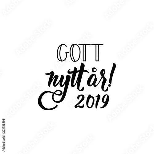 Swedish Text: Happy New Year. 2019. Lettering. Calligraphy Vector  Illustration. Gott