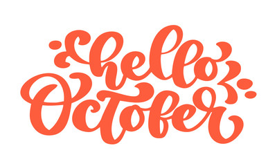 Hello october orange text, hand lettering phrase. Vector Illustration t-shirt or postcard print design, vector calligraphy text design templates, Isolated on white background