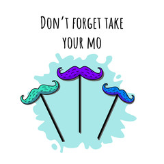 """Vector illustration with multi colored moustaces with phrase """"Don't forget take your mo"""""""