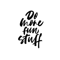 Do more fun stuff card. Modern brush calligraphy.