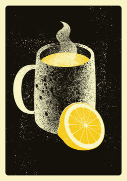 Mug with hot drink and lemon. Hot tea typographical vintage grunge style poster. Retro vector illustration.