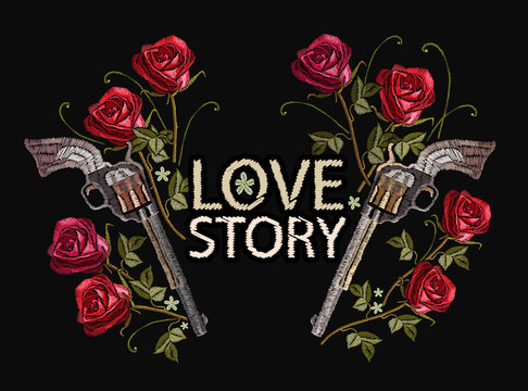 Embroidery roses and guns, slogan love. Fashionable embroidery template vector for ladies, woman t shirt design