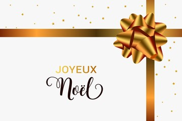 Joyeux Noel Merry Christmas french typography. Christmas vector card with golden realistic bow and stars.