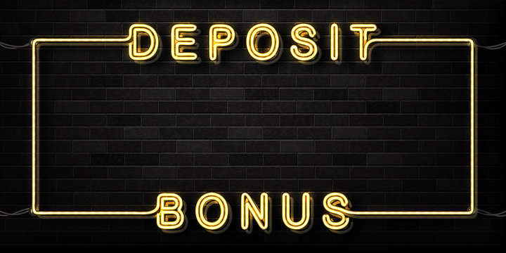 Vector realistic isolated neon sign of Deposit Bonus frame logo for decoration and covering on the wall background. Concept of jackpot and gambling. Banner for casino promotion and advertising.