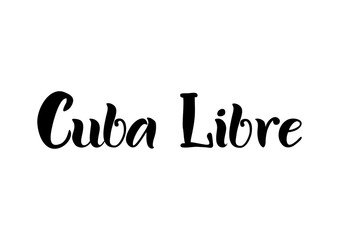 Lettering of Cuba Libre in black isolated on white background for bar menu, cocktail menu, advertisement, cafe, restaurant