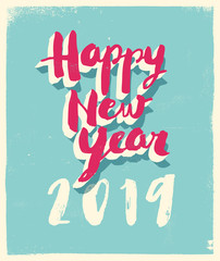Greetings card with a vintage flavor - Happy New Year 2019 - Vector EPS10. For your print and web messages : greeting cards, banners, t-shirts.
