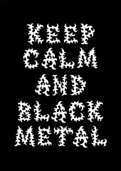 Keep calm and black metal - handwritten lettering music quote. Good for posters, badges, stickers, t-shirt and mug design.