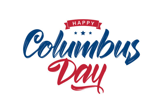 Vector illustration: Handwritten Calligraphic brush type Lettering composition of Happy Columbus Day on white background