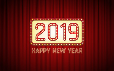 Happy new year 2019 text in light bulb cinema banner board with bright neon on red curtain background