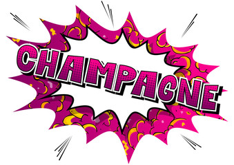 Champagne - Vector illustrated comic book style phrase.