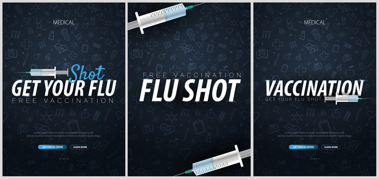 Set of Vaccination banners. Get your Flu Shot. Medical poster. Health care. Vector medicine illustration.