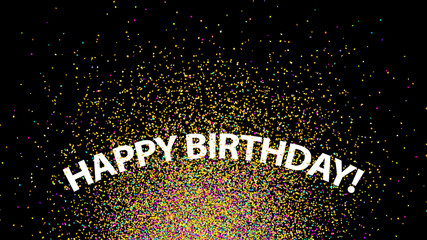 Confetti background. Happy birthday vector. Colorful glitter sparkles. Birthday congratulations concept. Anniversary illustration for web design, creative projects or printed products.