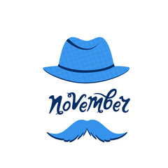 A man with a mustache in a hat. November hand drawn lettering. Prostate cancer concept.