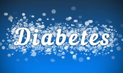 Diabetes - white text written on blue bokeh effect background