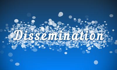Dissemination - white text written on blue bokeh effect background