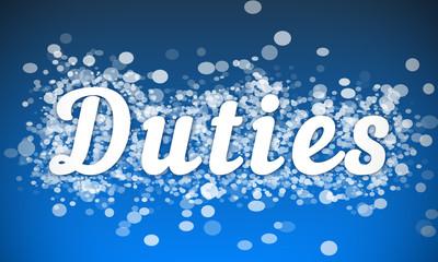 Duties - white text written on blue bokeh effect background