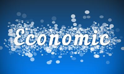 Economic - white text written on blue bokeh effect background