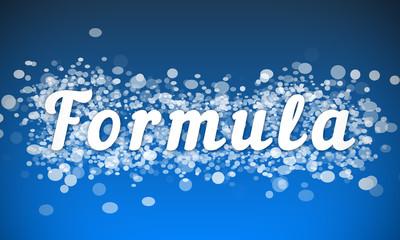 Formula - white text written on blue bokeh effect background