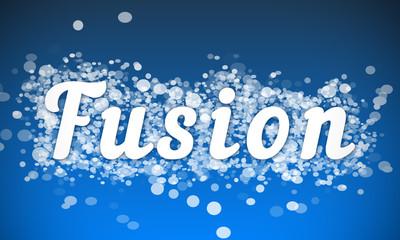 Fusion - white text written on blue bokeh effect background