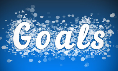 Goals - white text written on blue bokeh effect background