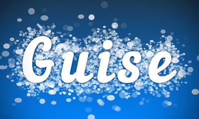 Guise - white text written on blue bokeh effect background